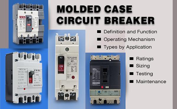 Tìm hiểu chi tiết về Molded Case Circuit Breakers - MCCB, Cấu tạo và Ứng dụng thực tế (Video)