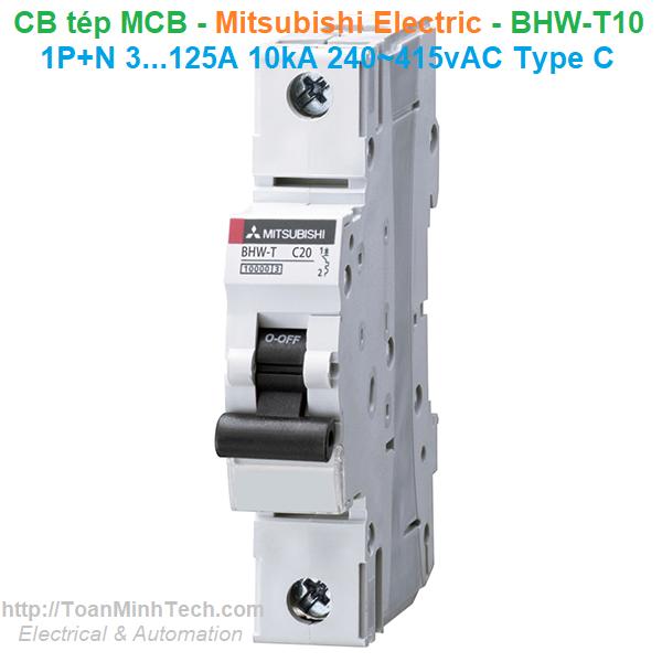 CB tép MCB - Mitsubishi Electric - BHW-T10 1P+N 3...125A 10kA 240~415vAC Type C