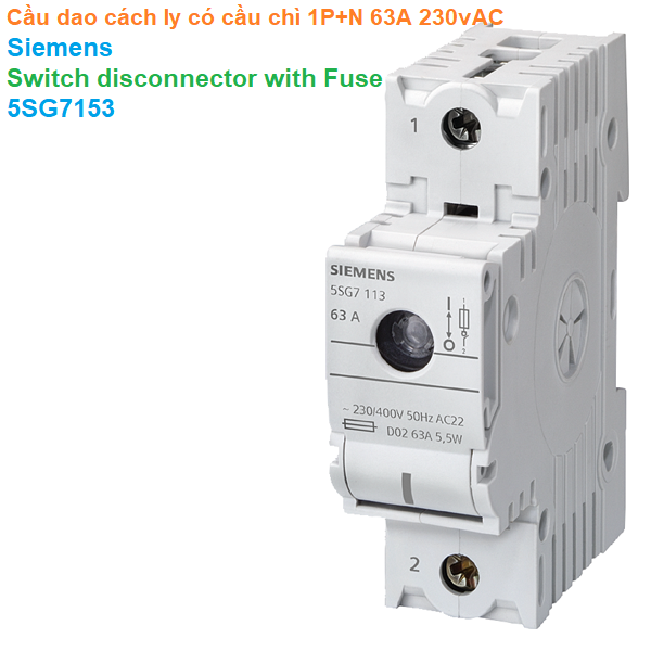 Cầu dao cách ly có cầu chì 1P+N 63A 230vAC - Siemens - Switch disconnector with Fuse 5SG7153
