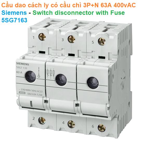 Cầu dao cách ly có cầu chì 3P+N 63A 400vAC - Siemens - Switch disconnector with Fuse 5SG7163