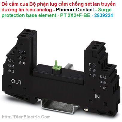 Đế cắm của Bộ phận lug cắm chống sét lan truyền đường tín hiệu analog - Phoenix Contact - Surge protection base element - PT 2X2+F-BE - 2839224