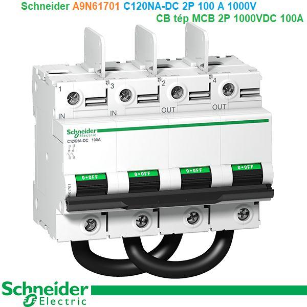 Schneider A9N61701 C120NA-DC 2P 100 A 1000V - CB tép MCB 2P 1000VDC 100A
