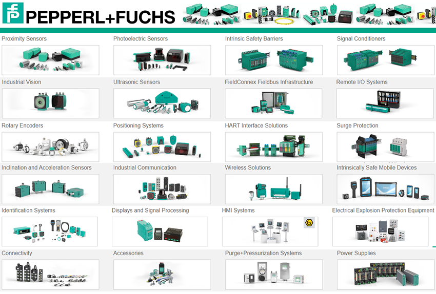 Pepperl-Fuchs Proximity Sensors, Pepperl-Fuchs Photoelectric Sensors, Pepperl-Fuchs Industrial Vision, Pepperl-Fuchs Ultrasonic Sensors, Pepperl-Fuchs Rotary Encoders, Pepperl-Fuchs Positioning Systems, Pepperl-Fuchs Inclination and Acceleration Sensors, Pepperl-Fuchs Industrial Communication, Pepperl-Fuchs Identification Systems, Pepperl-Fuchs Displays and Signal Processing, Pepperl-Fuchs Connectivity, Pepperl-Fuchs Explosion Protection, Pepperl-Fuchs Intrinsic Safety Barriers, Pepperl-Fuchs Signal Conditioners, Pepperl-Fuchs FieldConnex Fieldbus Infrastructure, Pepperl-Fuchs Remote I/O Systems, Pepperl-Fuchs HART Interface Solutions, Pepperl-Fuchs Surge Protection, Pepperl-Fuchs Wireless Solutions, Pepperl-Fuchs Intrinsically Safe Mobile Devices, Pepperl-Fuchs HMI Systems, Pepperl-Fuchs Electrical Explosion Protection Equipment, Pepperl-Fuchs Purge+Pressurization Systems, Pepperl-Fuchs Power Supplies, Pepperl-Fuchs Level Measurement